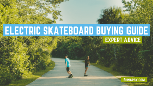 Expert's Advice on Picking an Electric Skateboard [Buying Guide 2021]