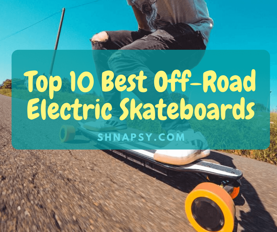 Top 10 Best Off-Road Electric Skateboards of 2020
