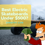 Best Electric Skateboards Under $500 Dollars [2020 Updated]