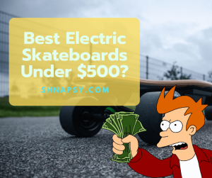 Best Electric Skateboards Under $500 Dollars [2021 Updated]