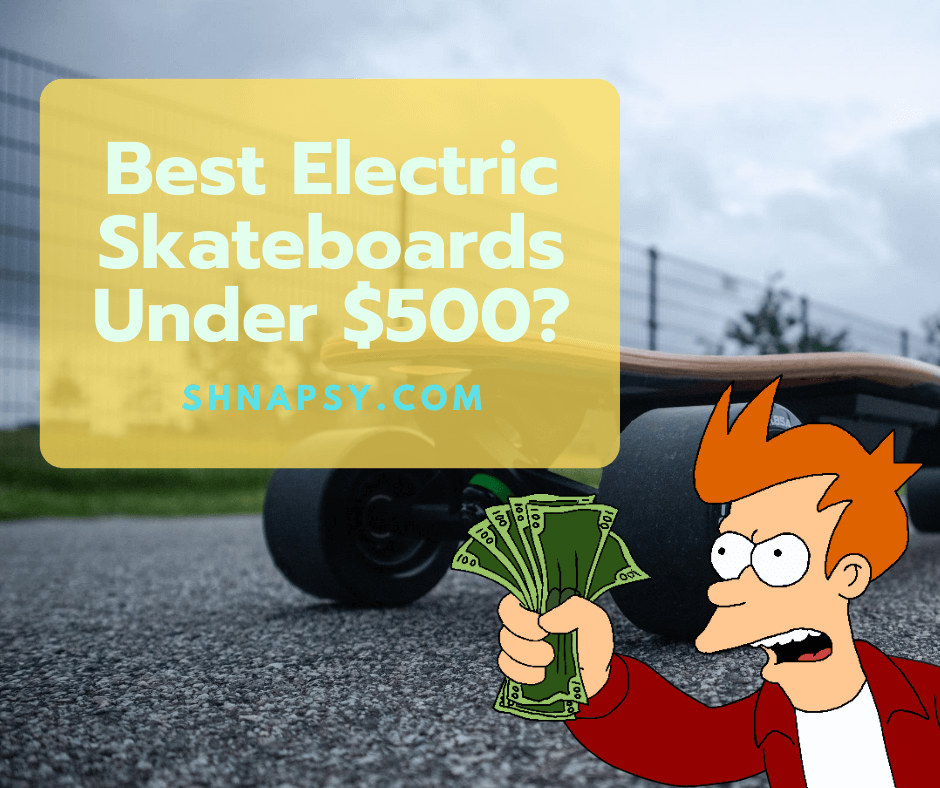 top 10 electric skateboards uner $500